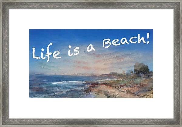 Life Is A Beach Framed Print