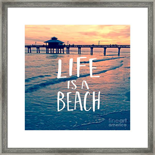 Life Is A Beach Tee Framed Print