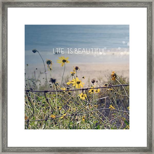 Life Is Beautiful Framed Print