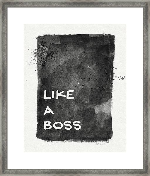 Like A Boss- Black And White Art By Linda Woods Framed Print