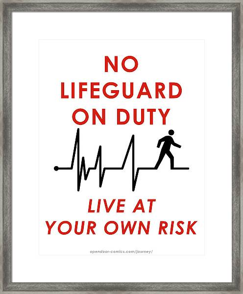 Live At Your Own Risk Framed Print by Jon Maki