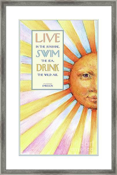 Live In The Sunshine Framed Print