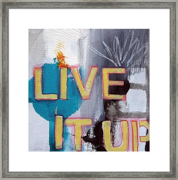 Live It Up Framed Print