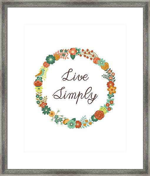 Live Simply Quote Framed Print