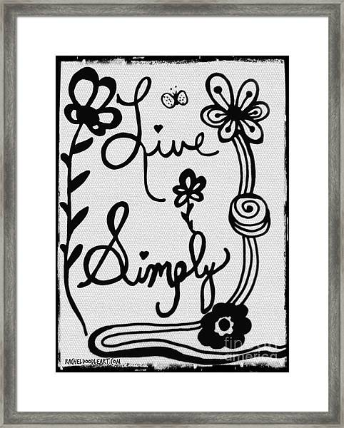 Framed Print featuring the drawing Live Simply by Rachel Maynard