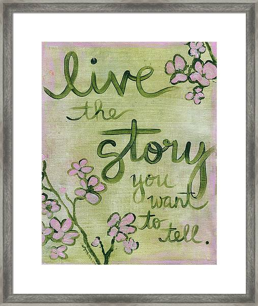 Live The Story Framed Print