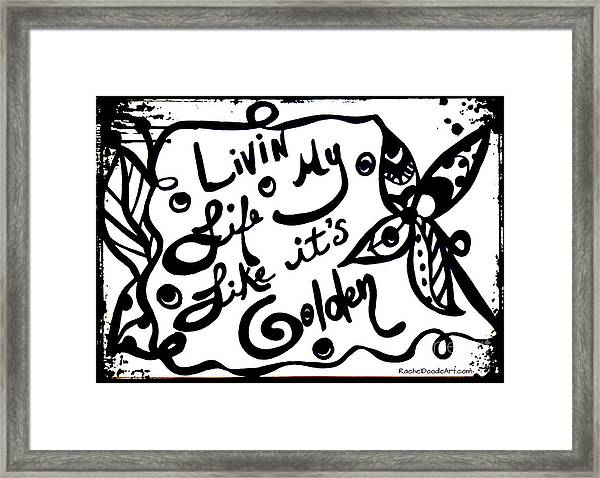 Framed Print featuring the drawing Livin My Life Like It's Golden by Rachel Maynard