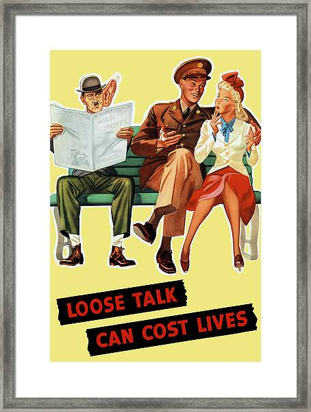 Loose Talk Can Cost Lives - World War Two Framed Print