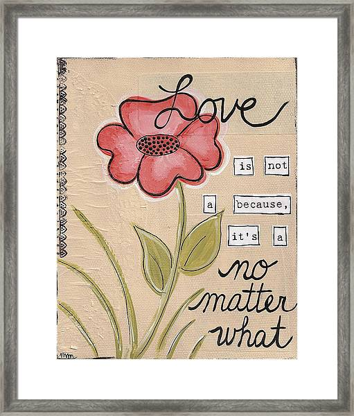 Love No Matter What Framed Print