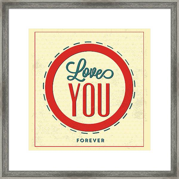Love You Forever Framed Print