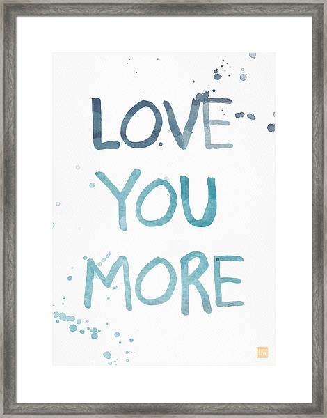 Love You More- Watercolor Art Framed Print