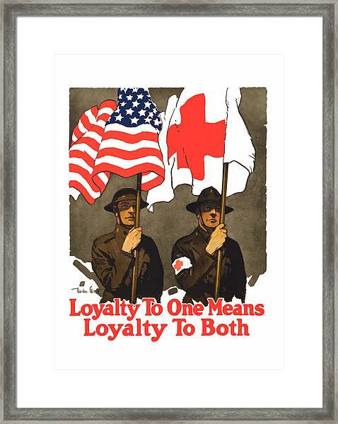 Loyalty To One Means Loyalty To Both Framed Print