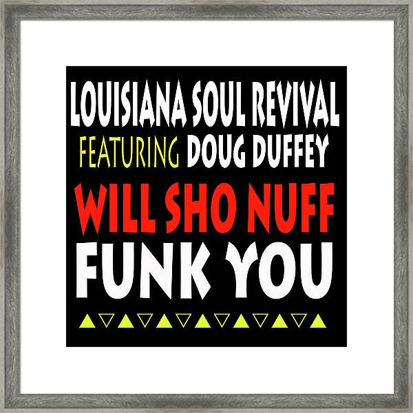Lsrfdd Will Sho Nuff Funk You Framed Print