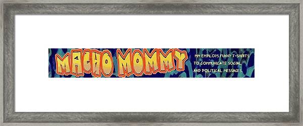Macho Mommy Logo Framed Print