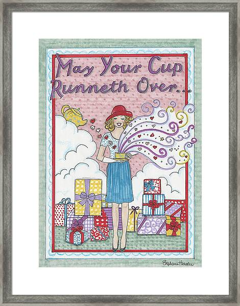 May Your Cup Runneth Over Framed Print