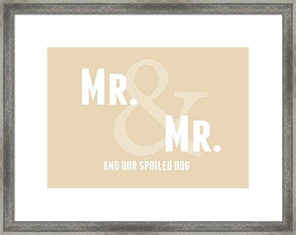 Mr And Mr And Dog- Sand Framed Print