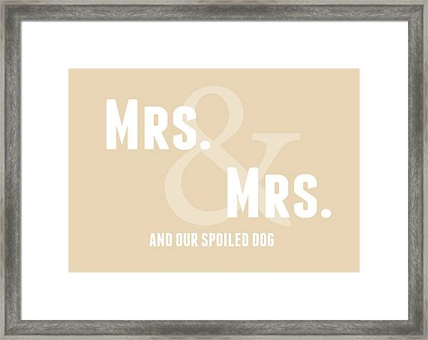 Mrs And Mrs And Dog- Sand Framed Print