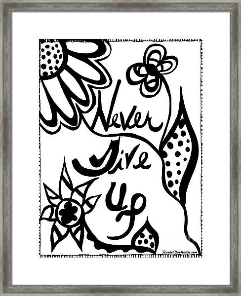 Framed Print featuring the drawing Never Give Up by Rachel Maynard