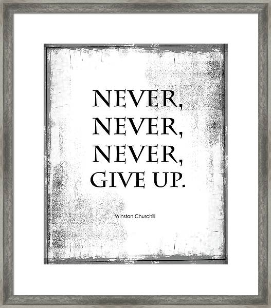 Never Never Never Give Up Quote Framed Print
