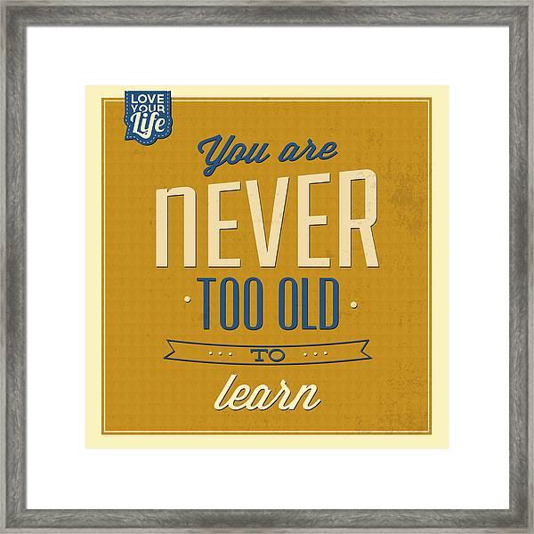 Never Too Old Framed Print