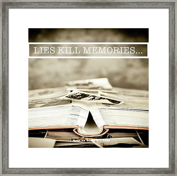 Lies Kills Memories - Quote Framed Print