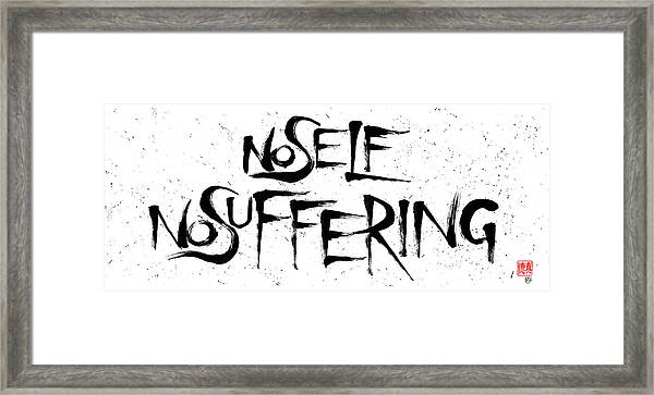 No Self, No Suffering  Framed Print