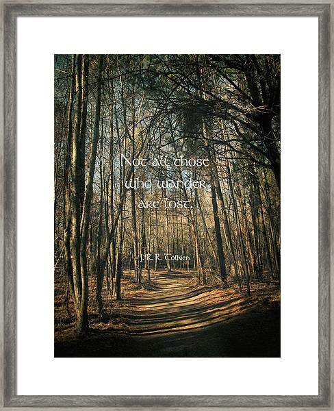 Not All Those Who Wander Framed Print
