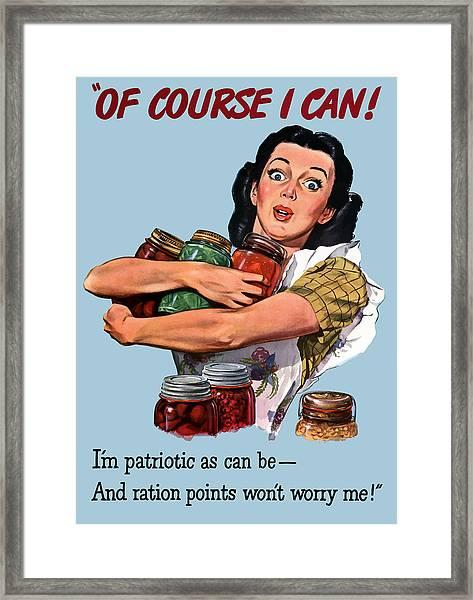 Of Course I Can -- Ww2 Propaganda Framed Print