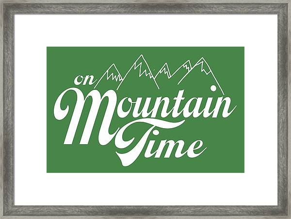 On Mountain Time Framed Print