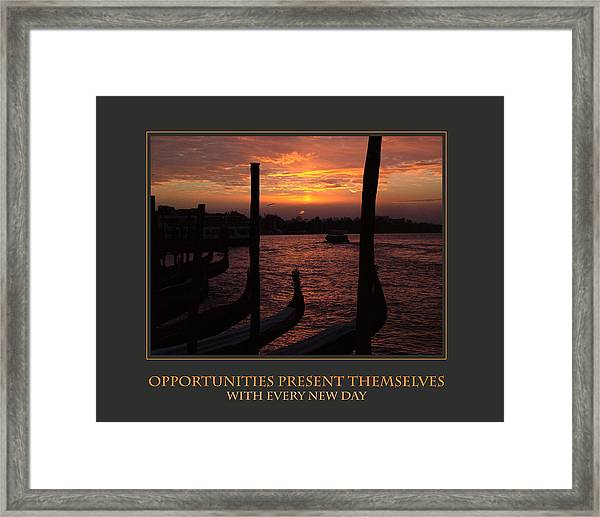 Opportunities Present Themselves With Every New Day Framed Print