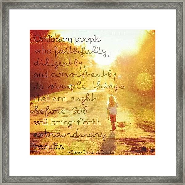 ordinary People Who Faithfully Framed Print