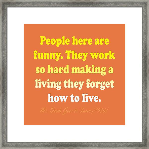 People Here Are Funny Framed Print