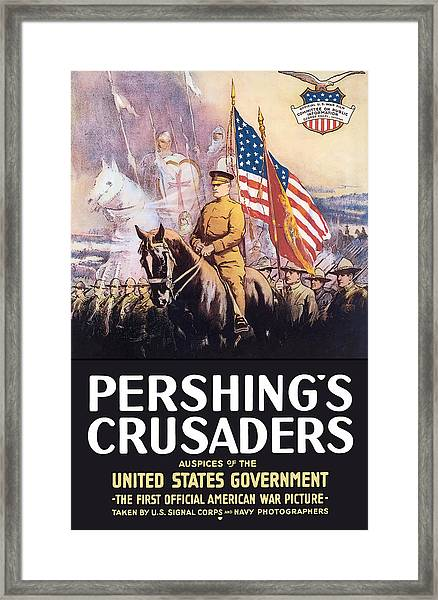 Pershing's Crusaders -- Ww1 Propaganda Framed Print