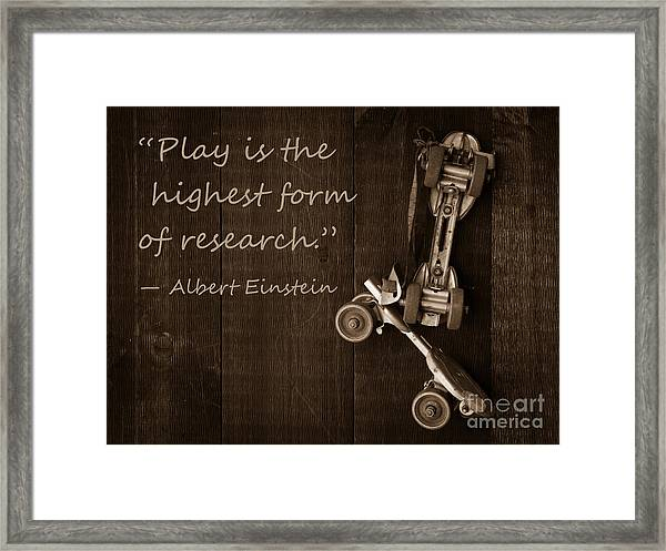 Framed Print featuring the photograph Play Is The Highest Form Of Research. Albert Einstein  by Edward Fielding