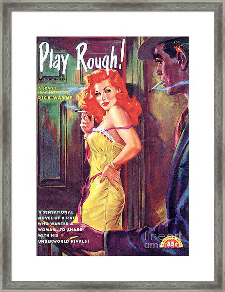 Play Rough Framed Print