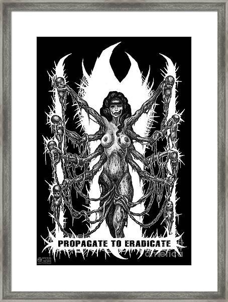 Propagate To Eradicate Framed Print