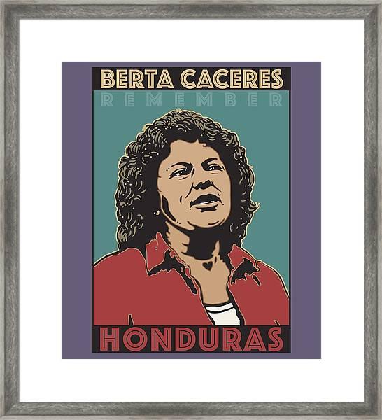 Remember Berta Caceres Framed Print