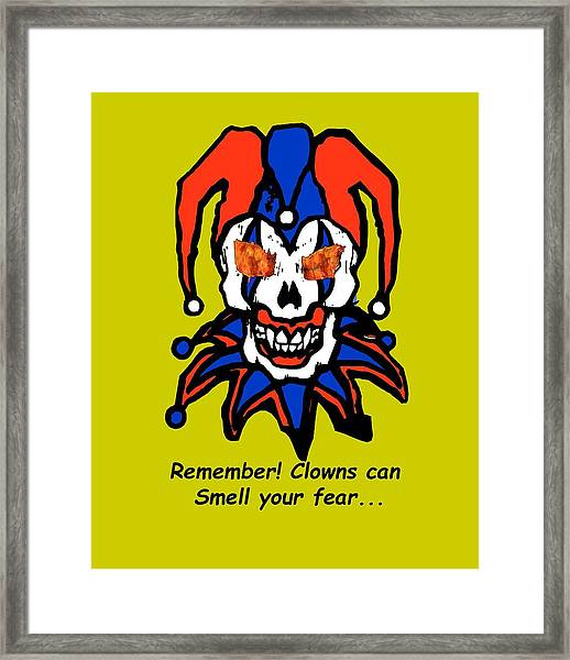 Remember Clowns Can Smell Your Fear Framed Print