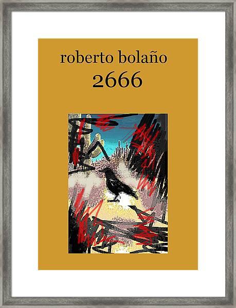 Roberto Bolano 2666 Poster  Framed Print