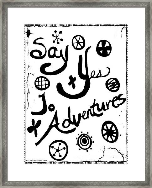 Framed Print featuring the drawing Say Yes To Adventures by Rachel Maynard