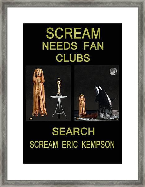 Scream Needs Fan Clubs Framed Print