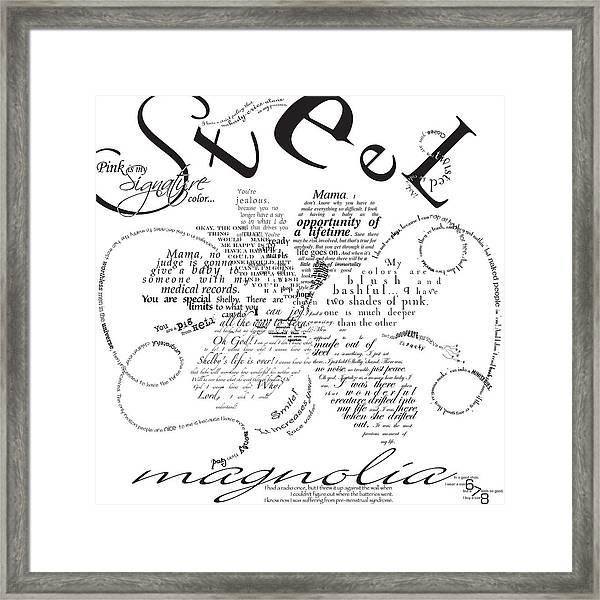 Steel Magnolia Quotes Framed Print