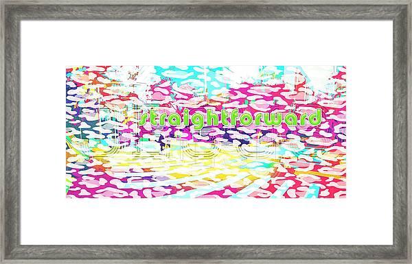 Straightforward Framed Print