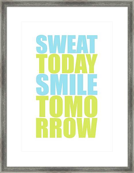 Sweat Today Smile Tomorrow Motivational Quotes Framed Print