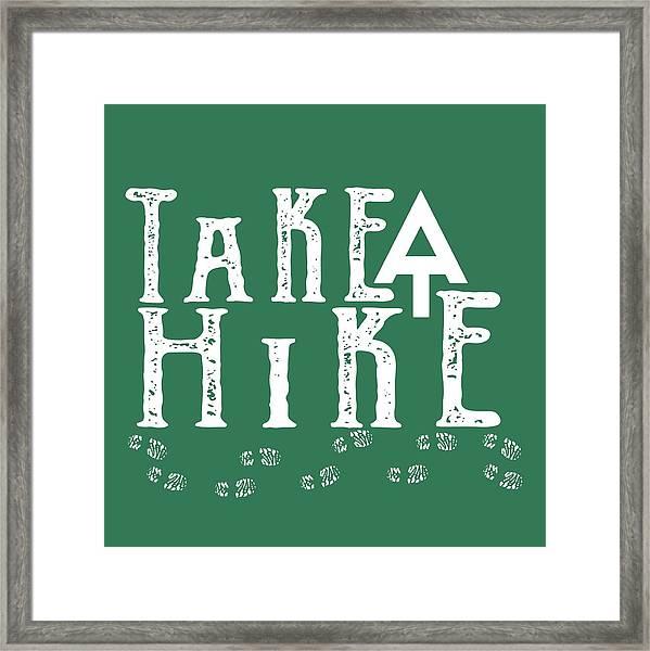 Take A Hike  Framed Print