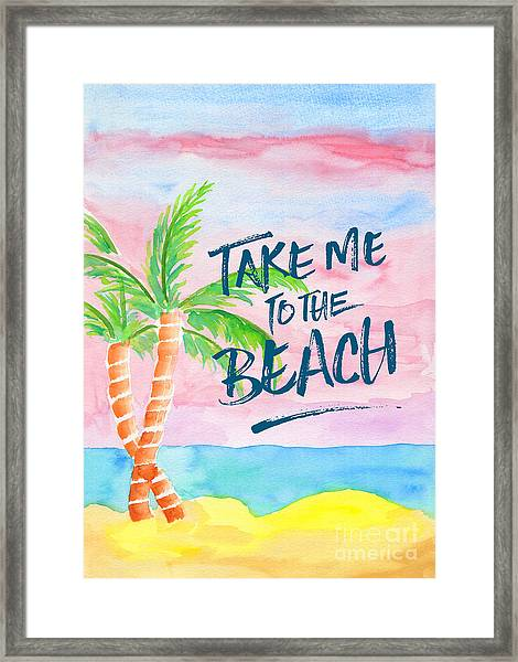 Take Me To The Beach Palm Trees Watercolor Painting Framed Print