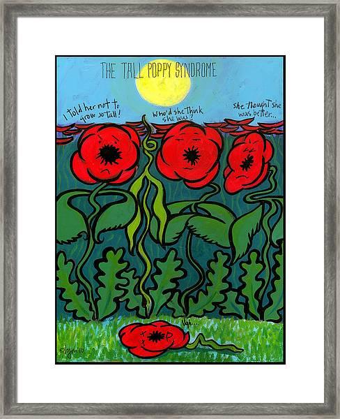 Tall Poppy Syndrome Framed Print