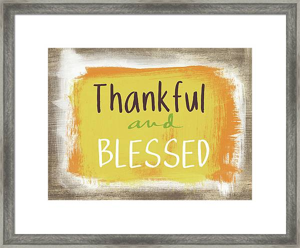 Thankful And Blessed- Art By Linda Woods Framed Print