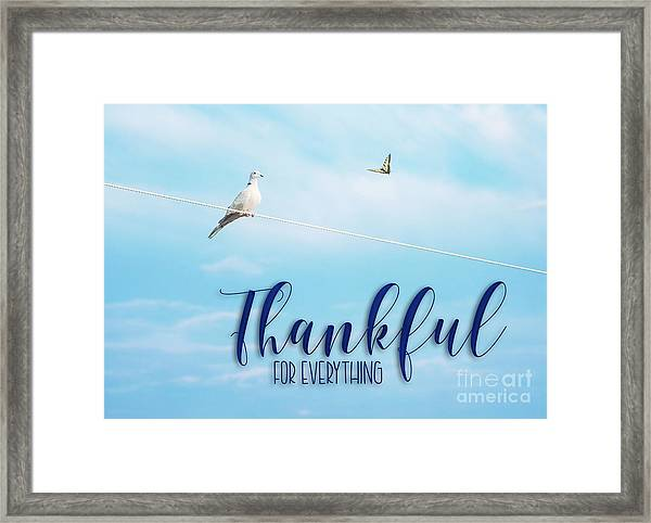 Thankful For Everything Framed Print