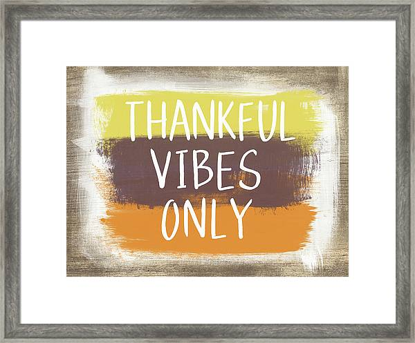 Thankful Vibes Only Sign- Art By Linda Woods Framed Print
